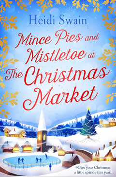 Heidi Swain Mince Pies and Mistletoe at The Christmas Market